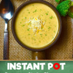 Instant Pot broccoli and cheese soup recipe