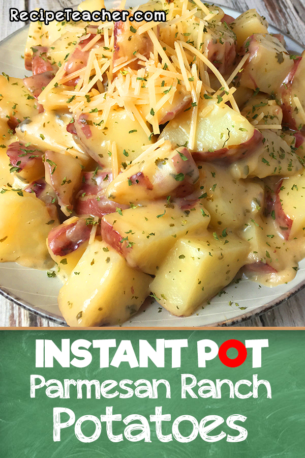 Instant Pot roasted potatoes seasoned with ranch and parmesan
