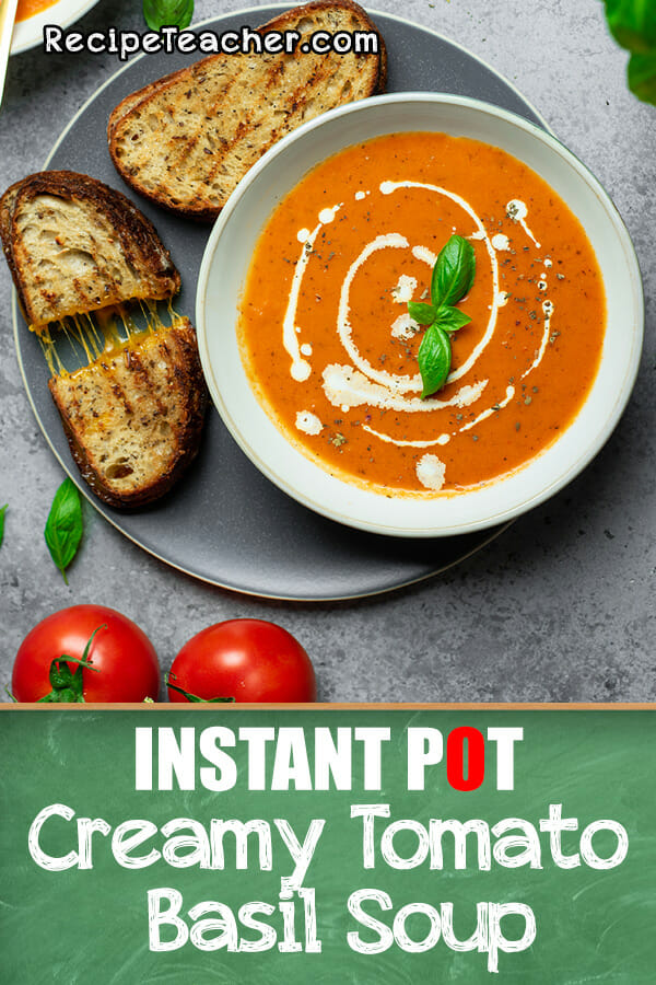 Instant Pot creamy tomato basil soup recipe