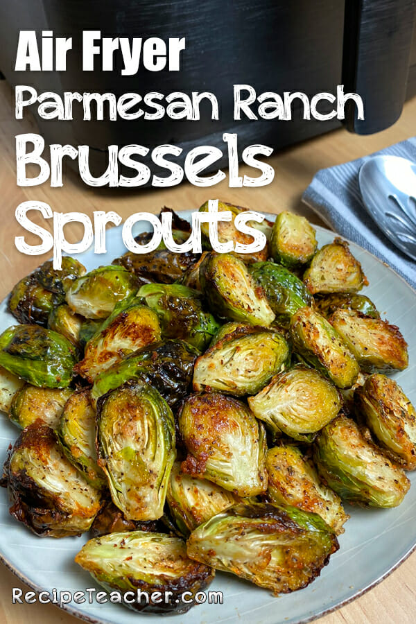 Recipe for air fryer Parmesan ranch Brussels sprouts