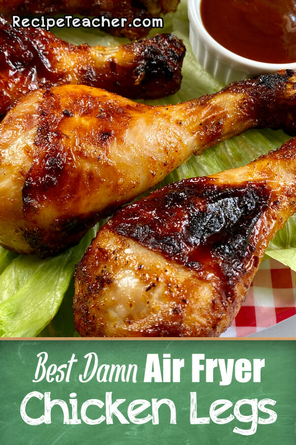 Recipe for air fryer chicken legs in an air fryer.