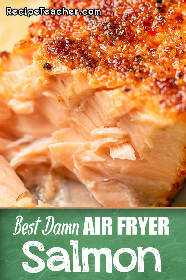 Recipe for The Best Damn Air Fryer Salmon