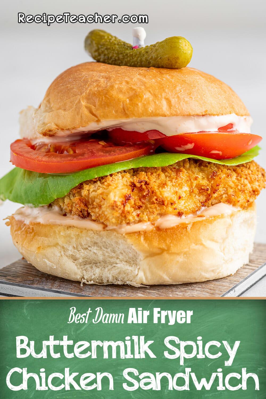 Recipe for an air fryer buttermilk spicy chicken sandwich