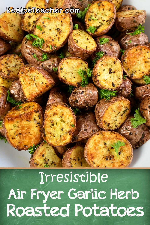 Air fryer roasted garlic herb potatoes