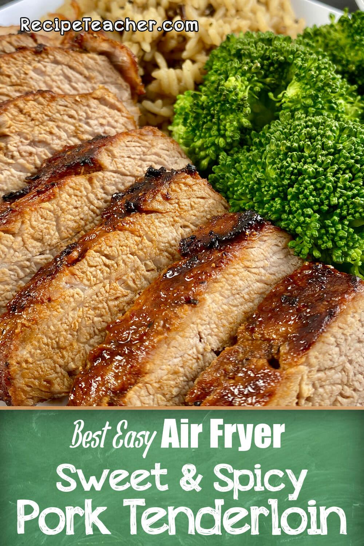 Recipe for sweet and spicy air fryer pork tenderloin