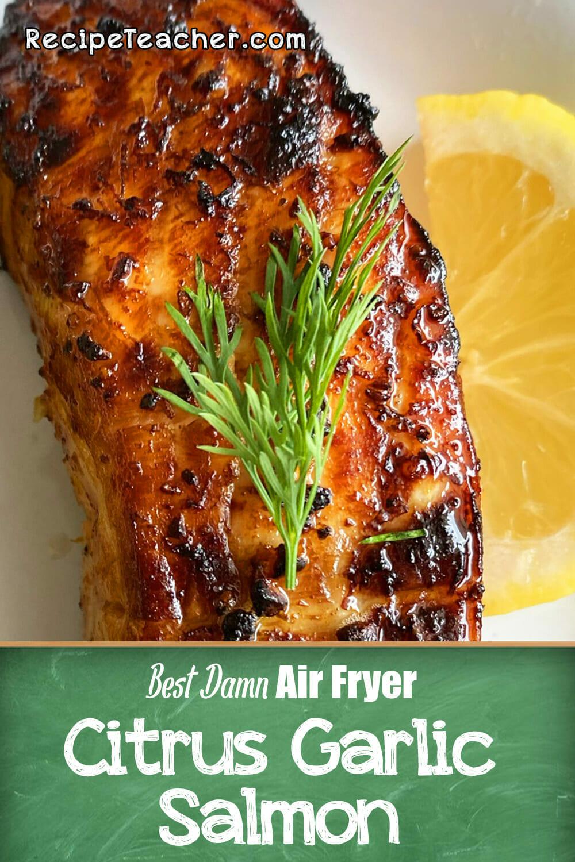 Recipe for air fryer citrus garlic salmon