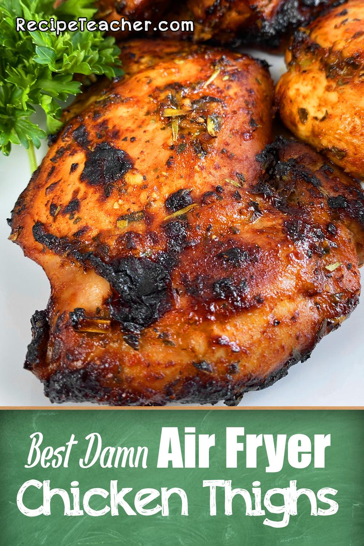 Best Damn Air Fryer Chicken Thighs